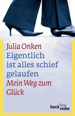 Eigentlich ist alles schief gelaufen (eBook, ePUB) - Onken, Julia
