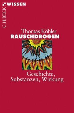 Rauschdrogen (eBook, ePUB) - Köhler, Thomas