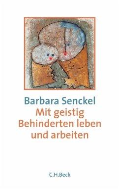 Mit geistig Behinderten leben und arbeiten (eBook, ePUB) - Senckel, Barbara
