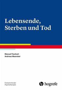 Lebensende, Sterben und Tod (eBook, PDF) - Maercker, Andreas; Trachsel, Manuel