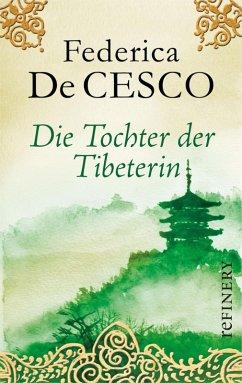 Die Tochter der Tibeterin (eBook, ePUB) - Cesco, Federica de
