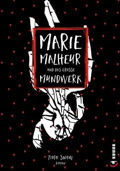 Marie Malheur und das große Mundwerk (eBook, ePUB) - Snow, Timo