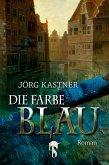 Die Farbe Blau (eBook, ePUB)