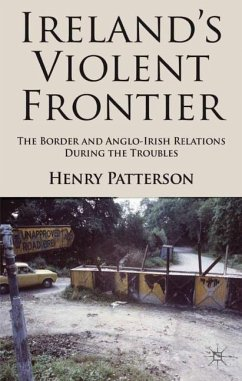 Ireland's Violent Frontier - Patterson, H.