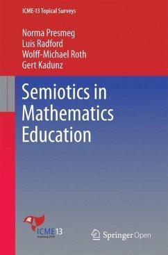 Semiotics in Mathematics Education - Presmeg, Norma; Radford, Luis; Roth, Wolff-Michael; Kadunz, Gert