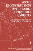 Social Reconstructions of the World Automobile Industry: Competition, Power and Industrial Flexibility