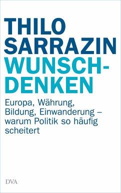 Wunschdenken (eBook, ePUB) - Sarrazin, Thilo