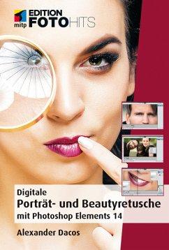 Digitale Porträt- und Beautyretusche mit Photoshop Elements 14 (eBook, ePUB) - Dacos, Alexander