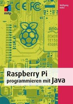 Raspberry Pi programmieren mit Java (eBook, PDF) - Höfer, Wolfgang