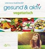 gesund & aktiv vegetarisch (eBook, ePUB)