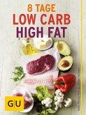 Acht Tage Low Carb High Fat für Einsteiger (eBook, ePUB)