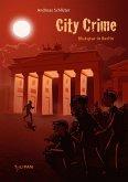 Blutspur in Berlin / City Crime Bd.3 (eBook, ePUB)