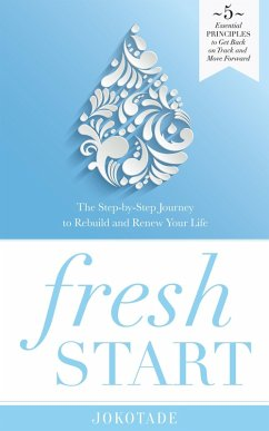 Fresh Start: The Step-by-Step Journey to Rebuild and Renew Your Life (eBook, ePUB) - Jokotade, Vivian