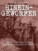 Hineingeworfen: Der Erste Weltkrieg in den Erinnerungen seiner Teilnehmer (eBook, ePUB)