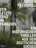 Der letzte Tanz im Paradies: Ein historischer Thriller aus der deutschen Südsee (eBook, ePUB)