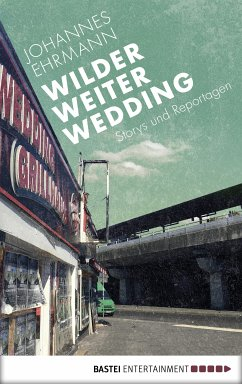 Wilder, weiter, Wedding (eBook, ePUB) - Ehrmann, Johannes