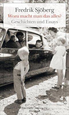 Wozu macht man das alles? (eBook, ePUB) - Sjöberg, Fredrik