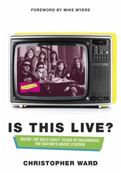 Is This Live?: Inside the Wild Early Years of Muchmusic: The Nation's Music Station - Ward, Christopher