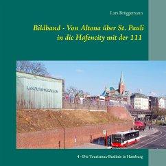 Bildband - Von Altona über St. Pauli in die Hafencity mit der 111 - Brüggemann, Lars