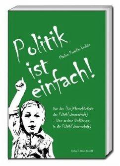 Politik ist einfach! - Porsche-Ludwig, Markus