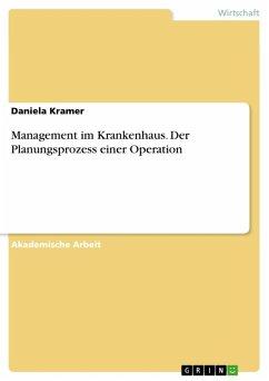 Management im Krankenhaus. Der Planungsprozess einer Operation (eBook, ePUB)