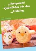 Amigurumi Häkelfieber für den Frühling (eBook, ePUB)