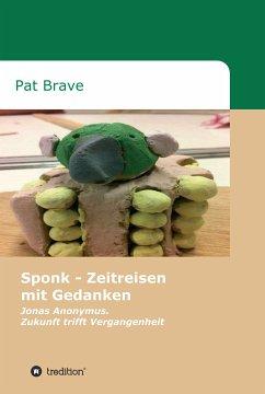 Sponk - Zeitreisen mit Gedanken (eBook, ePUB) - Brave, Pat