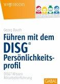 Führen mit dem DISG®-Persönlichkeitsprofil (eBook, ePUB)
