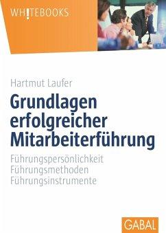 Grundlagen erfolgreicher Mitarbeiterführung (eBook, ePUB) - Laufer, Hartmut