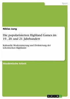 Die popularisierten Highland Games im 19., 20. und 21. Jahrhundert (eBook, ePUB)