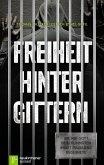Freiheit hinter Gittern (eBook, ePUB)