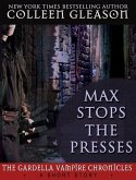 Max Stops the Presses: A Short Story (The Gardella Vampire Hunters) (eBook, ePUB)
