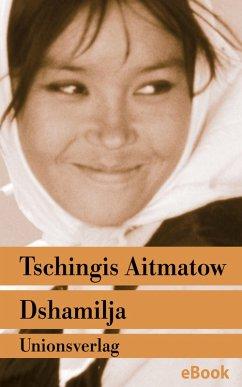 Dshamilja - Die schonste Liebesgeschichte der Welt