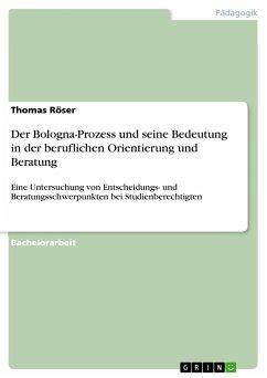 Der Bologna-Prozess und seine Bedeutung in der beruflichen Orientierung und Beratung
