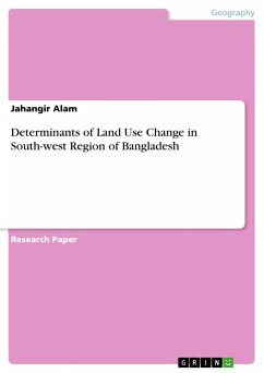 Determinants of Land Use Change in South-west Region of Bangladesh