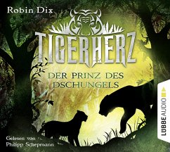 Der Prinz des Dschungels / Tigerherz Bd.1 (4 Audio-CDs) - Dix, Robin