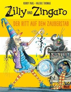 Der Ritt auf dem Zauberstab / Zilly und Zingaro - Paul, Korky; Thomas, Valerie