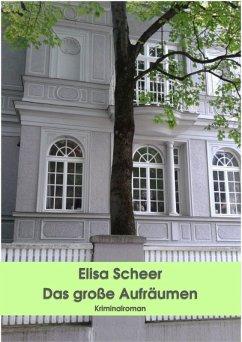 Das große Aufräumen (eBook, ePUB) - Scheer, Elisa