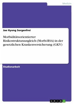 Morbiditätsorientierter Risikostrukturausgleich (Morbi-RSA) in der gesetzlichen Krankenversicherung (GKV) (eBook, ePUB)