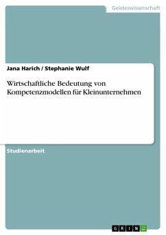 Wirtschaftliche Bedeutung von Kompetenzmodellen für Kleinunternehmen (eBook, ePUB)