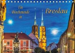 Ein Wochenende in Breslau (Tischkalender 2017 DIN A5 quer)