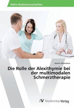Die Rolle der Alexithymie bei der multimodalen ...