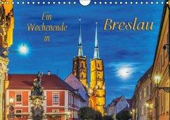 Ein Wochenende in Breslau (Wandkalender 2017 DIN A4 quer)