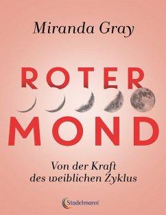 Roter Mond (eBook, ePUB) - Gray, Miranda