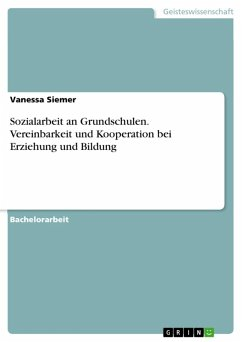 Sozialarbeit an Grundschulen. Vereinbarkeit und Kooperation bei Erziehung und Bildung (eBook, ePUB)