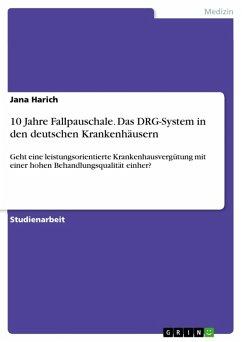 10 Jahre Fallpauschale. Das DRG-System in den deutschen Krankenhäusern (eBook, ePUB)