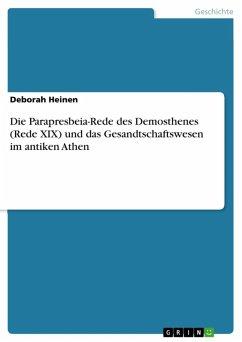 Die Parapresbeia-Rede des Demosthenes (Rede XIX) und das Gesandtschaftswesen im antiken Athen (eBook, ePUB)