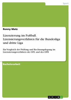 Lizenzierung im Fußball. Lizensierungsverfahren für die Bundesliga und dritte Liga (eBook, ePUB)