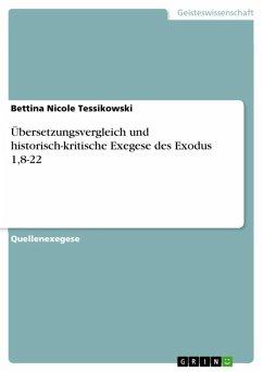Übersetzungsvergleich und historisch-kritische Exegese des Exodus 1,8-22 (eBook, ePUB)