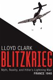 Blitzkrieg: Myth, Reality, and Hitleras Lightning War: France 1940